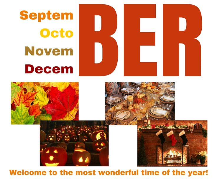 """The """"ber"""" months... September, October, November and December. They bring the best parts of the year."""