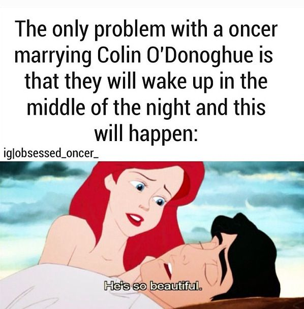The only problem with a oncer marrying Colin O'Donoghue...