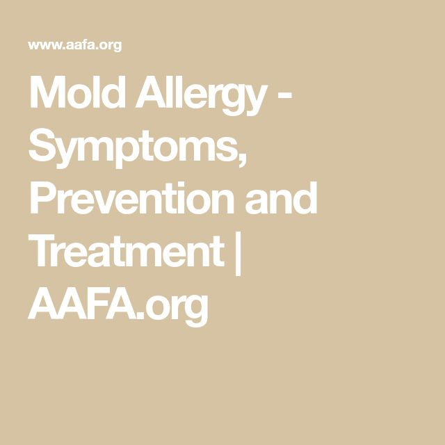 Mold Allergy - Symptoms, Prevention and Treatment   AAFA.org