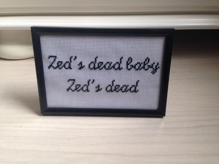 Zed's dead baby Zed's dead Pulp Fiction Framed Cross Stitch Film Movie Quote Text by EBCraftsUK on Etsy https://www.etsy.com/listing/216864121/zeds-dead-baby-zeds-dead-pulp-fiction