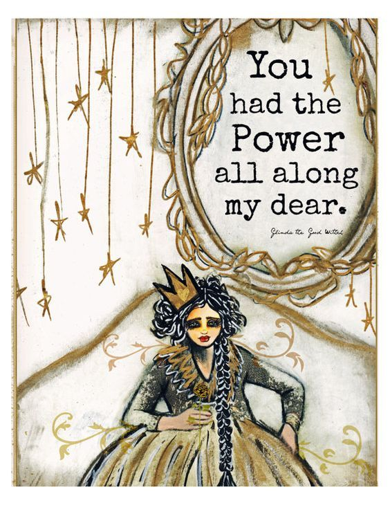 """You had the power all along my Dear"""" Glinda the Good Witch quote print by Lisa Ferrante:"""
