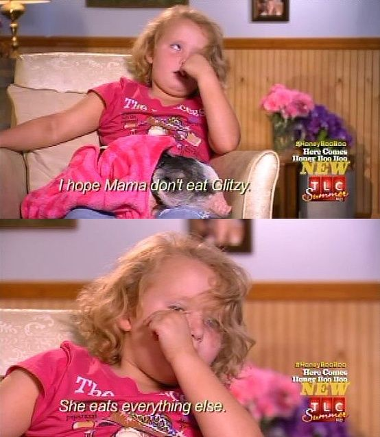 Honey Boo Boo!!! This is my favorite quote!!! - Click image to find more Humor Pinterest pins