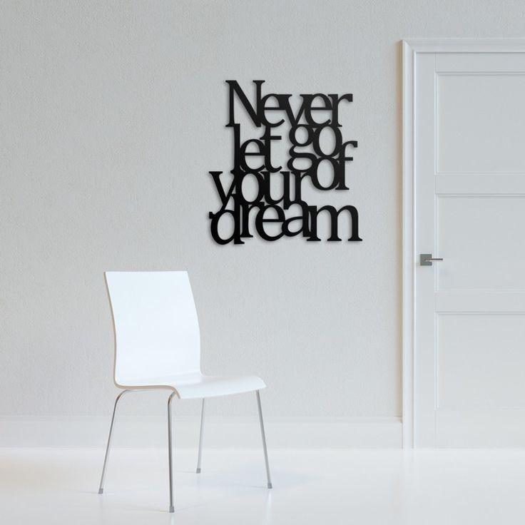 Napis na ścianę NEVER LET GO OF YOUR DREAM czarny - Dekoracje ścienne - Meble, dekoracje, oświetlenie Biokominki,Grille ogrodowe,Drzwi, Podłogi,Meble,Dekoracje