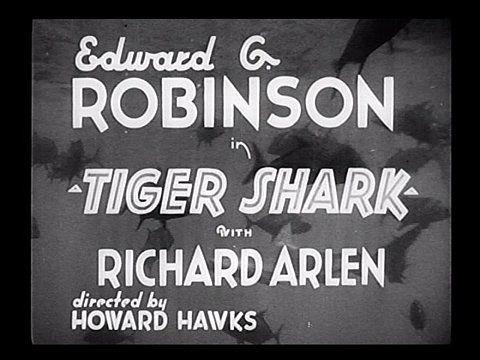 Tiger Shark (1932) | Howard Hawks | Edward G. Robinson | Movie title stills collection: updates