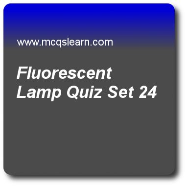 Fluorescent Lamp Quizzes:   general knowledge Quiz 24 Questions and Answers - Practice GK quizzes based questions and answers to study fluorescent lamp quiz with answers. Practice MCQs to test learning on fluorescent lamp, otto hahn, subcellular components, human circulatory system, asia continent quizzes. Online fluorescent lamp worksheets has study guide as first practical fluorescent lamp was invented in 1941 by, answer key with answers as arnold orville beckman, george malcom, george..