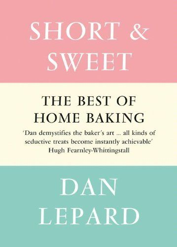 Short and Sweet/Dan Lepard  http://encore.greenvillelibrary.org/iii/encore/record/C__Rb1372439