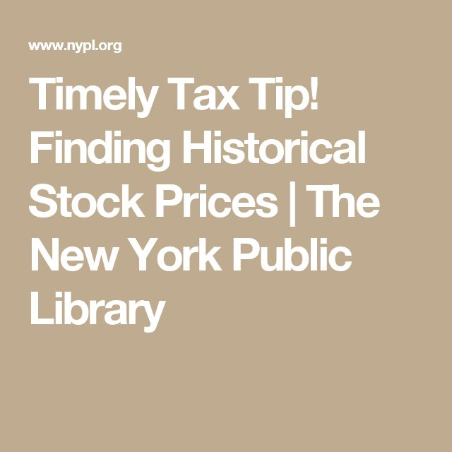 Timely Tax Tip! Finding Historical Stock Prices | The New York Public Library