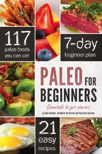 Paleo for Beginners: Essentials to Get Started, is a comprehensive, yet concise guide to embracing the Paleo lifestyle. #Cookbooks