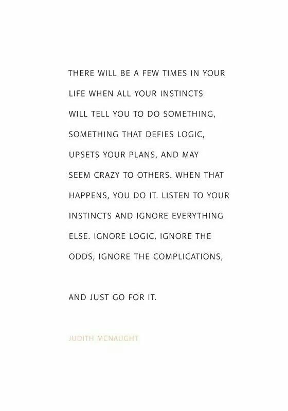 Just go for  it.  - Judith McNaught