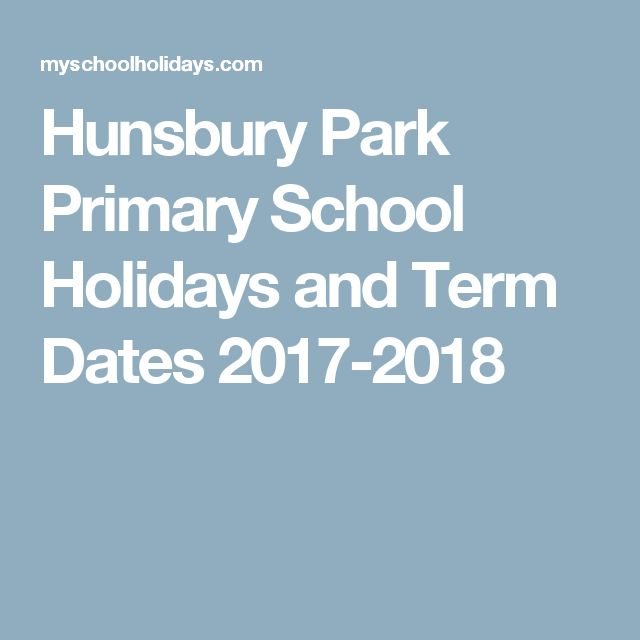 Hunsbury Park Primary School Holidays and Term Dates 2017-2018