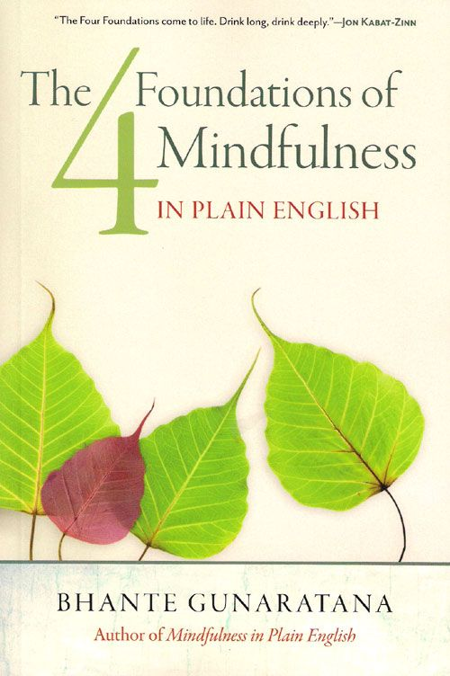 Living With Awareness: Introducing the Four Foundations of Mindfulness..excerpt from the introduction to The Four Foundations of Mindfulness in Plain English .