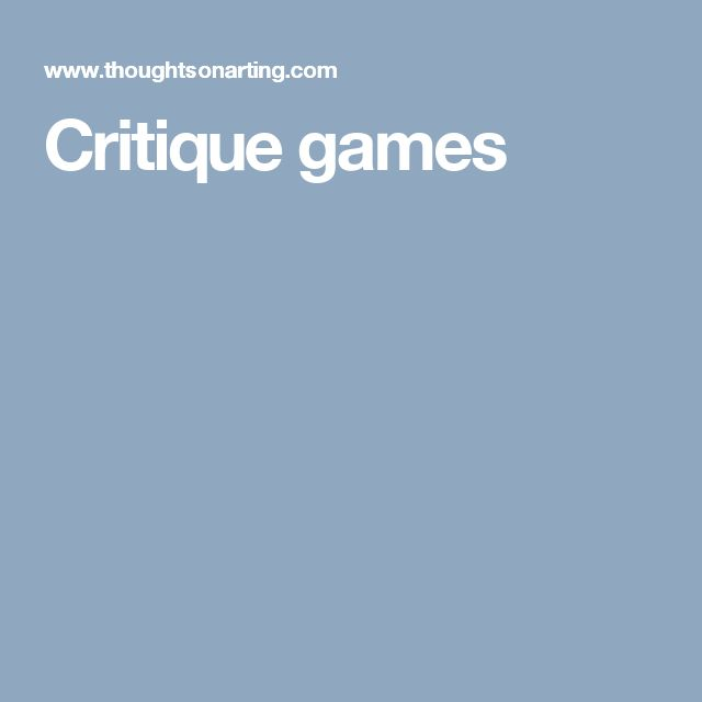Critique games
