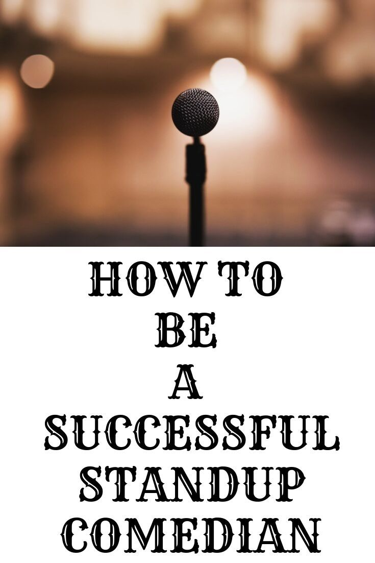 How To Be A Successful Standup Comedian Comedians Stand Up Comedians Stand Up Comedy Tips