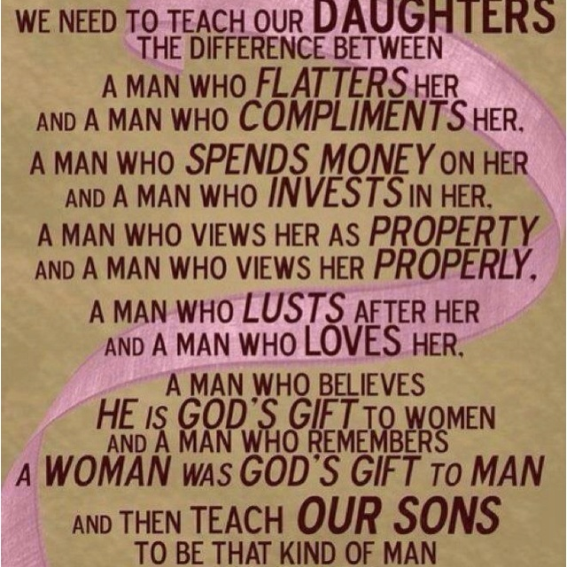 Everyone raising a boy should live by this quote!