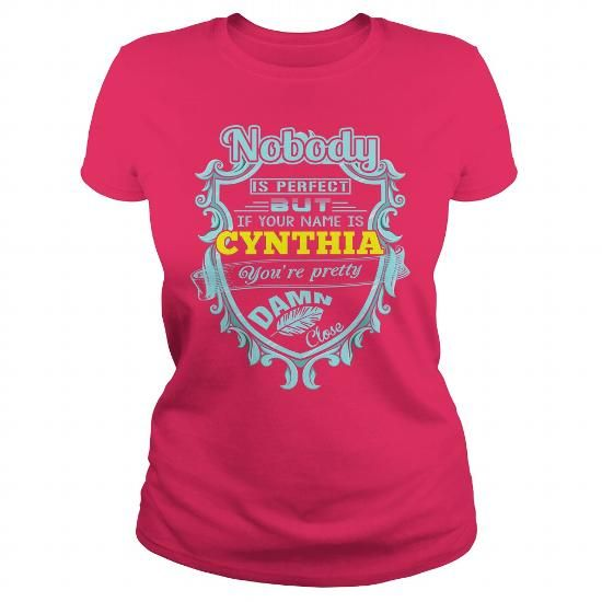 NOBODY IS PERFECT BUT IF YOUR NAME  IS CYNTHIA T-SHIRTS, HOODIES (22.99$ ==► Shopping Now) #nobody #is #perfect #but #if #your #name # #is #cynthia #shirts #tshirt #hoodie #sweatshirt #fashion #style