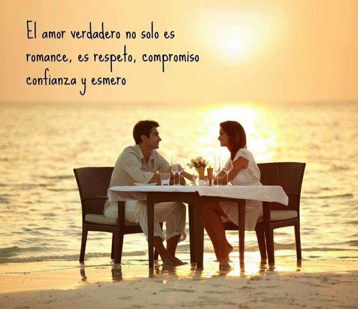 El Amor verdadero no sólo es romance, es respeto, compromiso, confianza y esmero