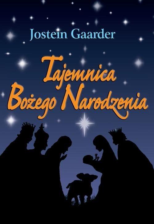 Tajemnica Bożego Narodzenia  Gaarder Jostein Czarna Owca.Księgarnia internetowa Czytam.pl