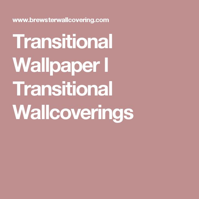 Transitional Wallpaper l Transitional Wallcoverings