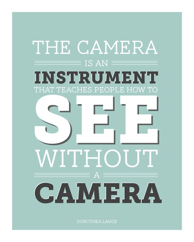 25 best ideas about Camera Quotes – Photography Quote