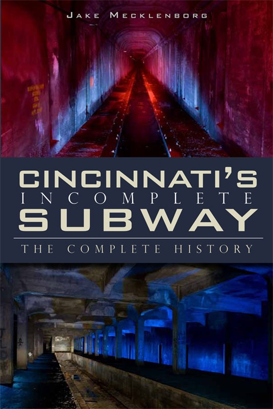 17 Best Images About Cincinnati S Abandoned Subway System