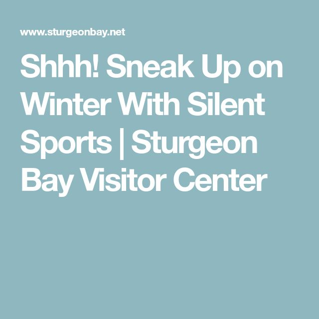Shhh! Sneak Up on Winter With Silent Sports   Sturgeon Bay Visitor Center