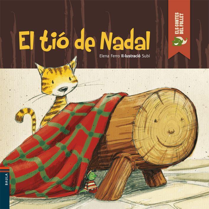 El Tió de Nadal / Elena Ferro ; il·lustració Subi. Barcelona : Baula, 2011. I* Fer