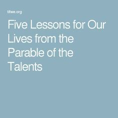 Five Lessons for Our Lives from the Parable of the Talents
