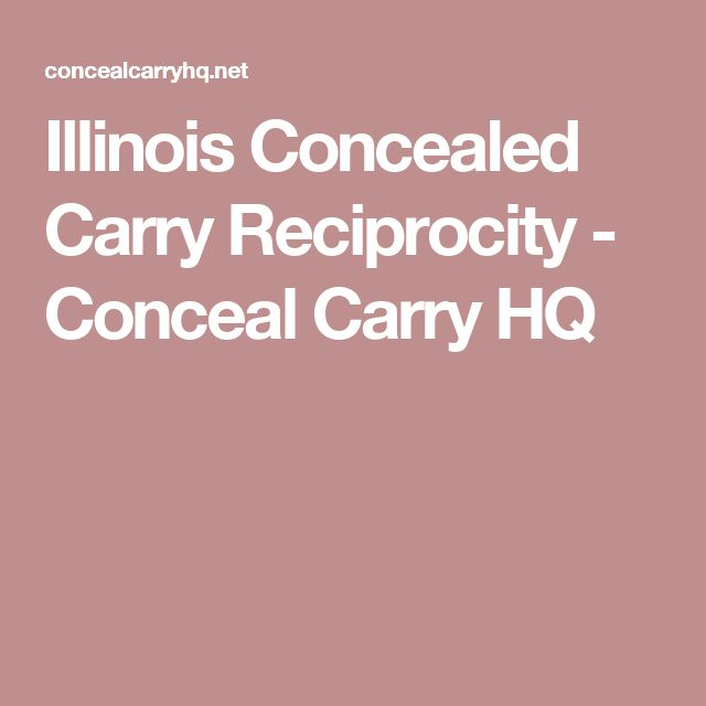 Illinois Concealed Carry Reciprocity - Conceal Carry HQ