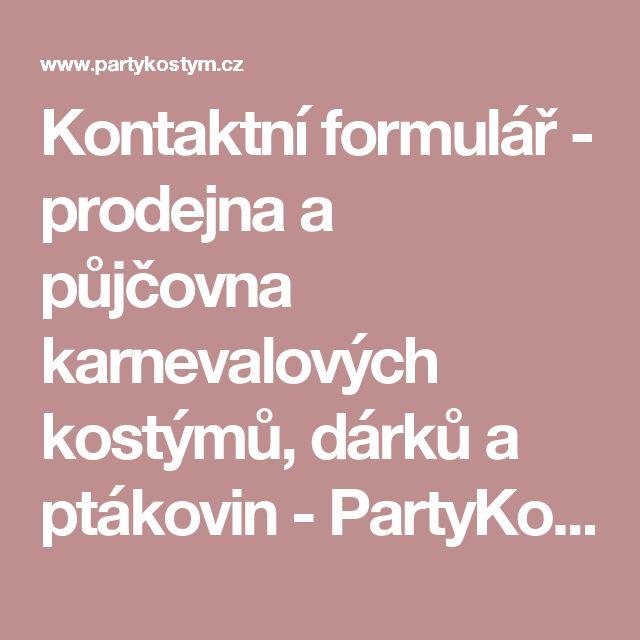Kontaktní formulář - prodejna a půjčovna karnevalových kostýmů, dárků a ptákovin - PartyKostym.cz