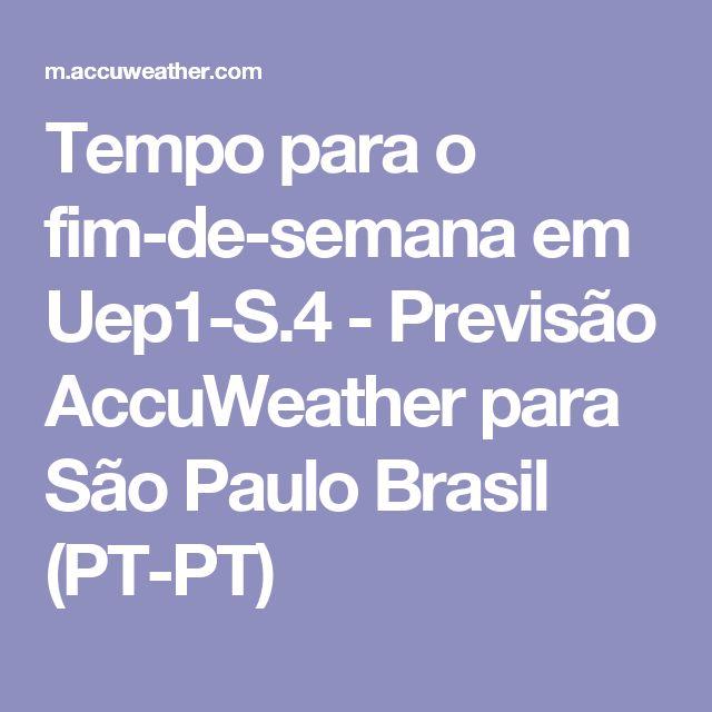 Tempo para o fim-de-semana em Uep1-S.4 - Previsão AccuWeather para São Paulo Brasil (PT-PT)