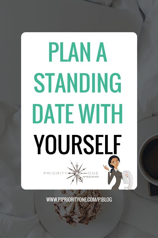 P1 Monday Blog post on the importance of taking care of 'YOU' in business and why you should plan a standing date with yourself ...