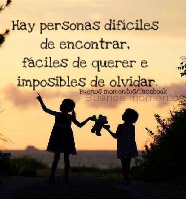 Hay personas imposibles de olvidar*