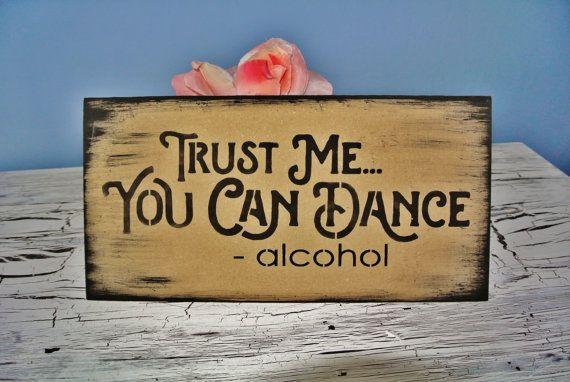 Trust Me You can Dance Alcohol Vodka/Bar by FairytaleDecorDesign