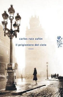 Carlos Ruiz Zafon - Il prigioniero del cielo