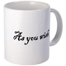 As You Wish Mugs for