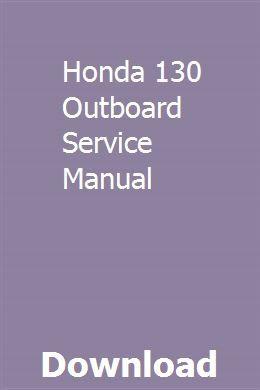 Honda 130 Outboard Service Manual | encompoli | Repair