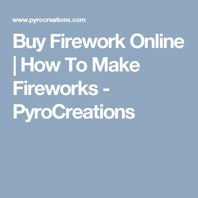 Buy Firework Online | How To Make Fireworks - PyroCreations