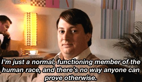 """You have to remind yourself of this fact more than is probably normal: 