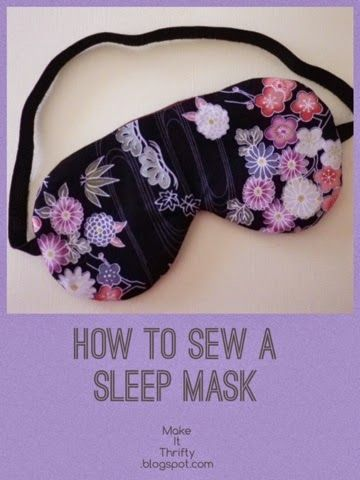 Make It Thrifty: How to Sew a Sleep Mask - DIY