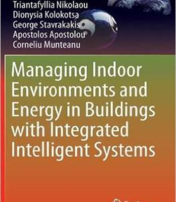 Managing Indoor Environments And Energy In Buildings With Integrated Intelligent Systems PDF