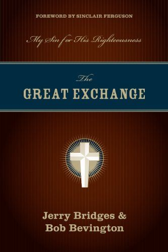 The Great Exchange: My Sin for His Righteousness by Jerry Bridges,http://www.amazon.com/dp/1581349270/ref=cm_sw_r_pi_dp_SSLIsb04JX1RAY4A