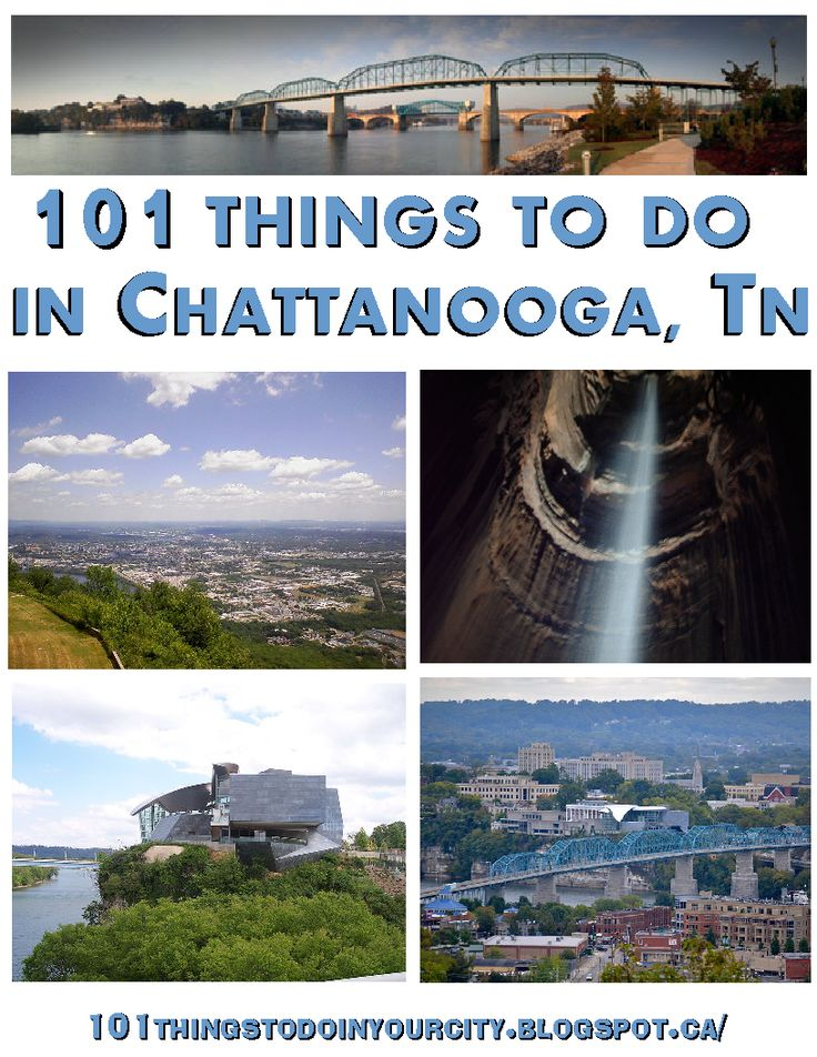 101 Things to Do in Chattanooga, TN.