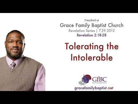 Voddie Baucham - Revelation 2:18-28 - Tolerating the Intolerable