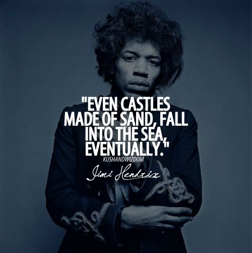 jimi hendrix, quotes, sayings, sandy castles, sea, life | Favimages.net