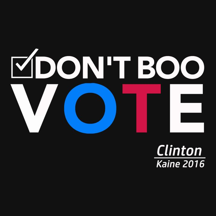 Don't Boo VOTE: Hillary Clinton Tim Kaine T-Shirt with President Obama Quote from the DNC.