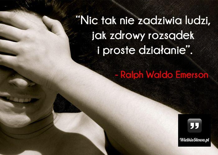 Nic tak nie zadziwia ludzi... #Emerson-Ralph-Waldo,  #Człowiek, #Działanie, #Mądrość-i-wiedza, #Rozsądek-i-rozum