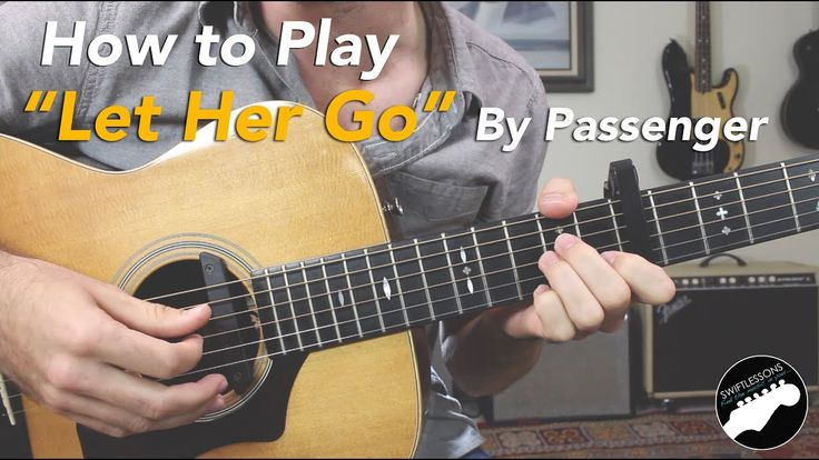 how to play passenger let her go on guitar