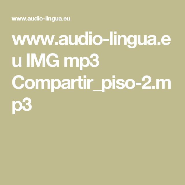www.audio-lingua.eu IMG mp3 Compartir_piso-2.mp3