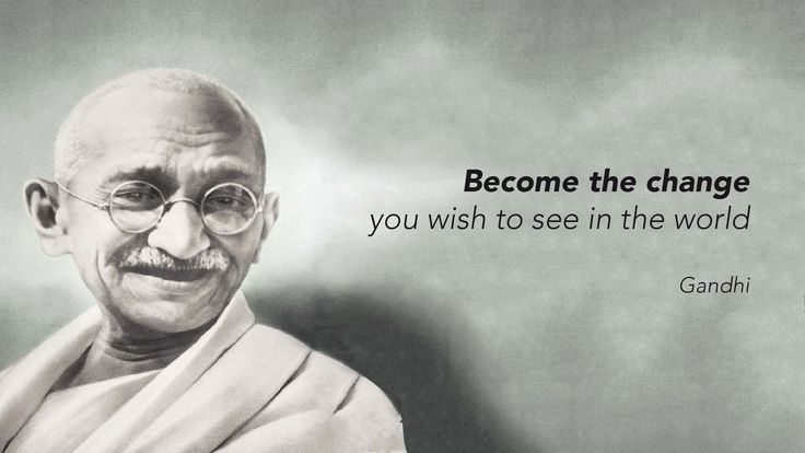 """Become the change  you wish to see in the world ""  Gandhi   www.onsosha.com  #ONSOSHA"