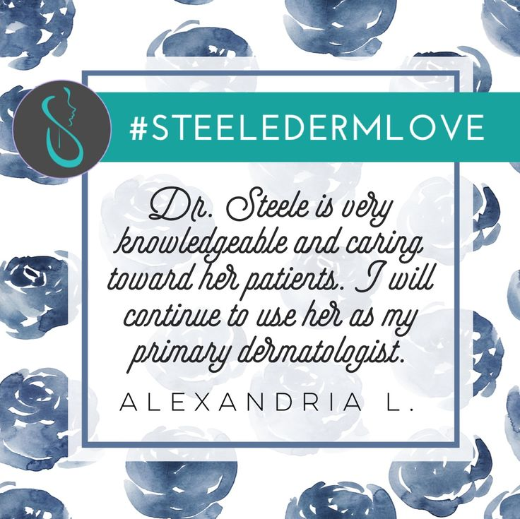 "#SteeleDermLove ""Dr. Steele is very knowledgeable and is very caring towards her patients! I will continue to use her as my primary dermatologist.""  Thanks for the love, Alexandria, and everyone else who has shared their reviews on the Steele Derm Facebook page!"